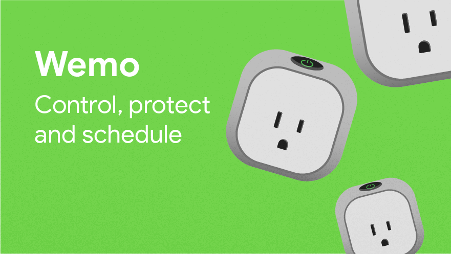 Wemo - Control, protect and schedule